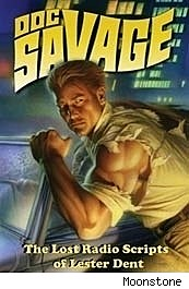 DOC SAVAGE: The Lost Radio Scripts of Lester Dent