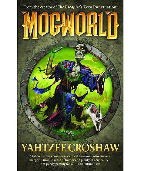 Yahtzee Character Design : Ben 'yahtzee croshaw talks about his debut novel 'mogworld