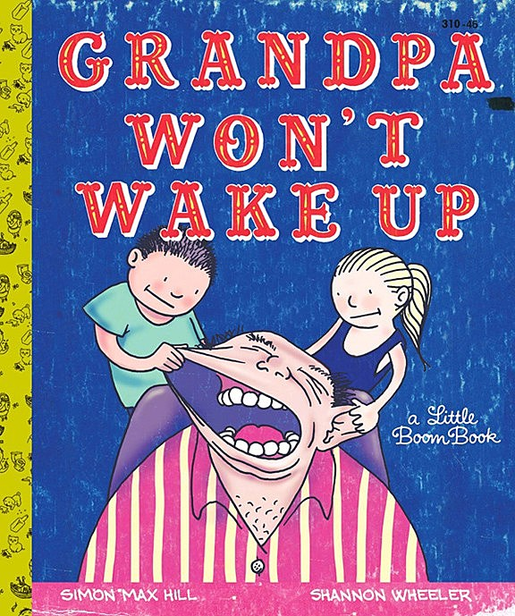 Children S Book Cover Generator : Shannon wheeler asks why 'grandpa won t wake up in faux