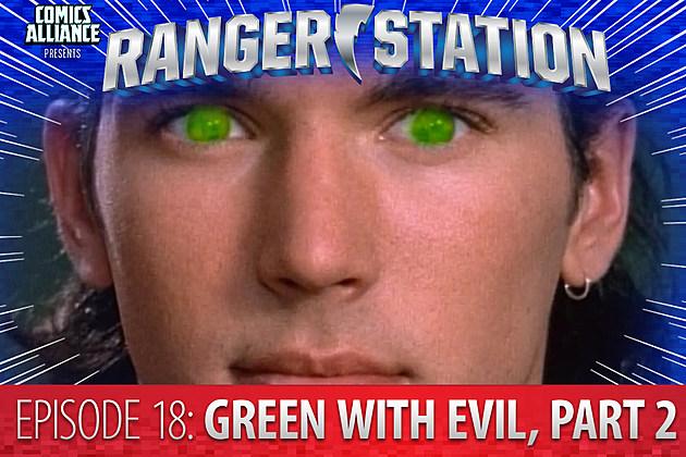 Ranger Station Episode 18: Green With Evil, Part II