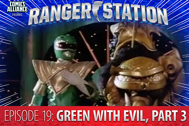 Ranger Station Episode 19: Green With Evil, Part 3