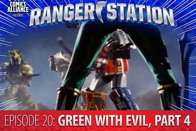 Ranger Station Episode 20: Green With Evil, Part IV