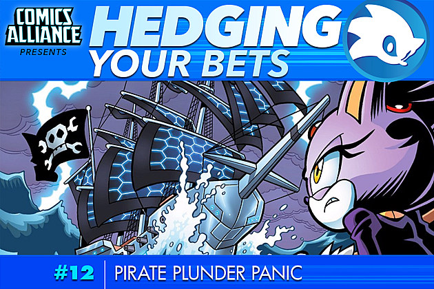 Hedging Your Bets #12: Pirate Plunder Panic